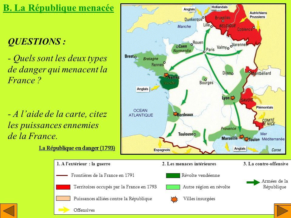 1. A lextérieur : la guerre 2. Les menaces intérieures 3. La contre-offensive Frontières de la France en 1791 Révolte vendéenne Armées de la Territoir