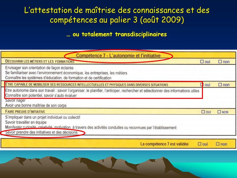 Lattestation de maîtrise des connaissances et des compétences au palier 3 (août 2009) … ou totalement transdisciplinaires