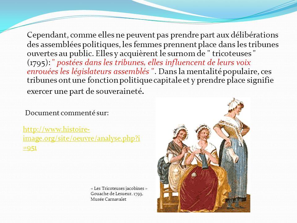 Cependant, comme elles ne peuvent pas prendre part aux délibérations des assemblées politiques, les femmes prennent place dans les tribunes ouvertes a