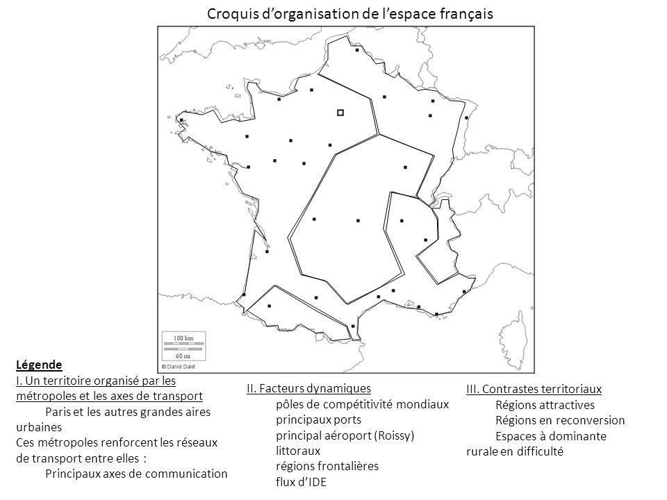 Croquis dorganisation de lespace français III. Contrastes territoriaux Régions attractives Régions en reconversion Espaces à dominante rurale en diffi