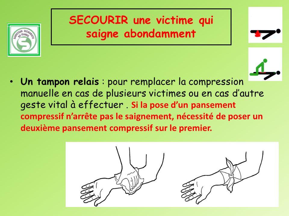 Un tampon relais : pour remplacer la compression manuelle en cas de plusieurs victimes ou en cas dautre geste vital à effectuer. Si la pose dun pansem