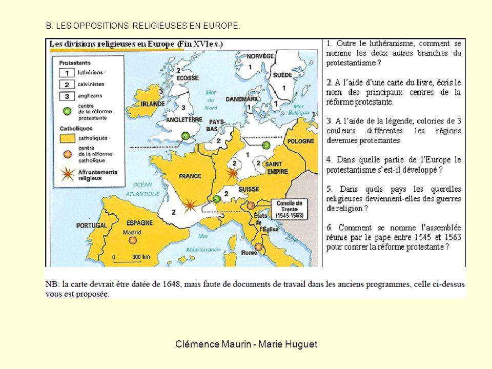 Clémence Maurin - Marie Huguet B. LES OPPOSITIONS RELIGIEUSES EN EUROPE.