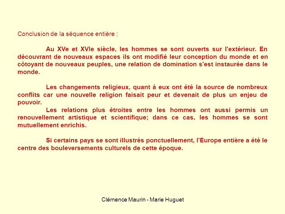 Clémence Maurin - Marie Huguet Conclusion de la séquence entière : Au XVe et XVIe siècle, les hommes se sont ouverts sur l'extérieur. En découvrant de