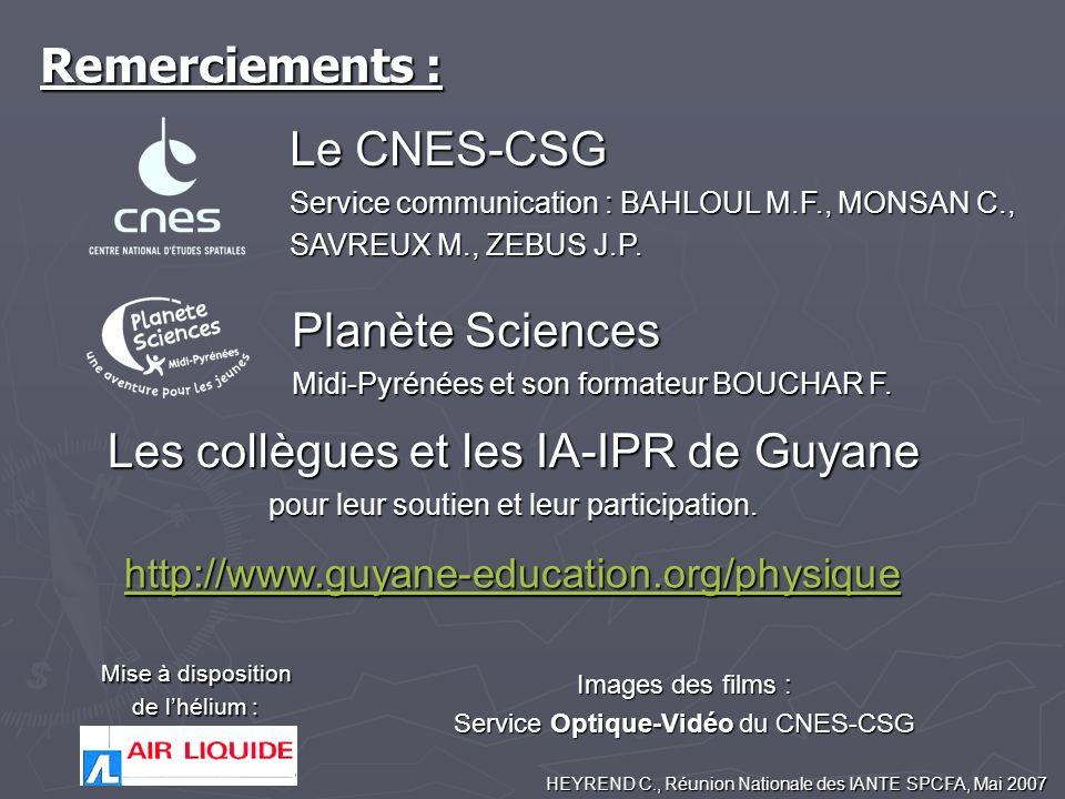 Remerciements : Le CNES-CSG Service communication : BAHLOUL M.F., MONSAN C., SAVREUX M., ZEBUS J.P. Planète Sciences Midi-Pyrénées et son formateur BO