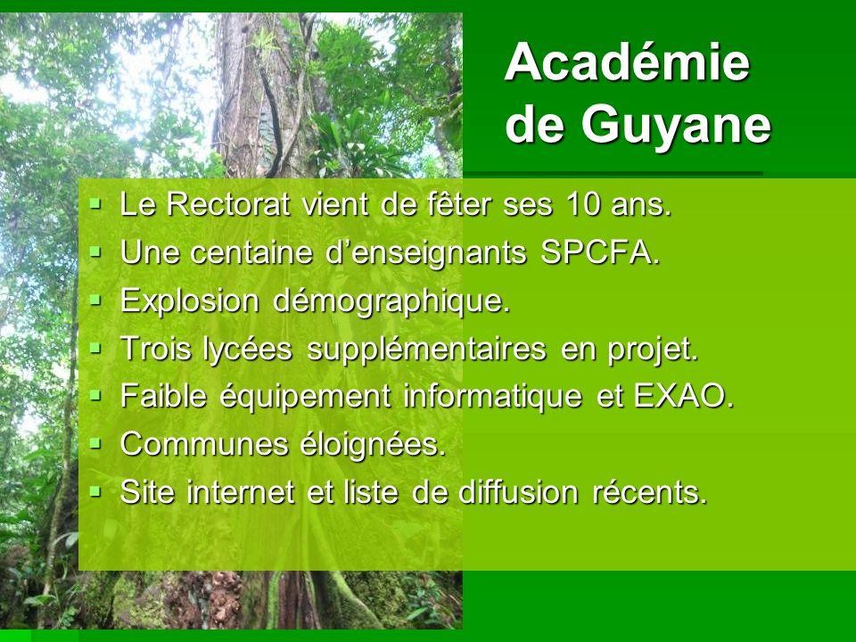 Académie de Guyane Le Rectorat vient de fêter ses 10 ans. Le Rectorat vient de fêter ses 10 ans. Une centaine denseignants SPCFA. Une centaine denseig