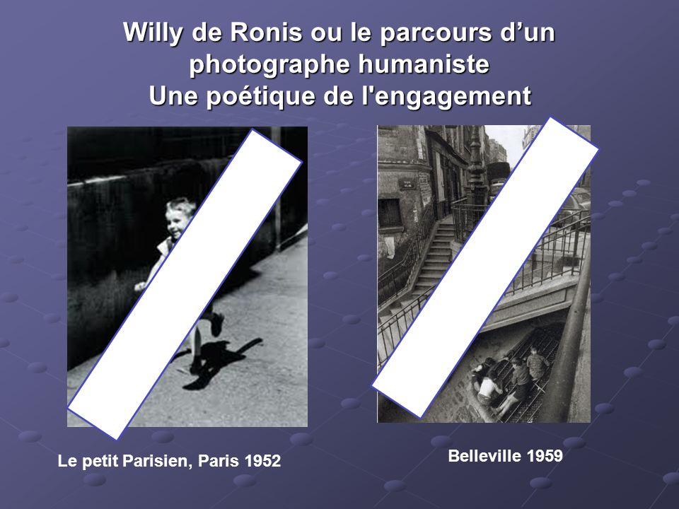 Willy de Ronis ou le parcours dun photographe humaniste Une poétique de l'engagement Le petit Parisien, Paris 1952 Belleville 1959