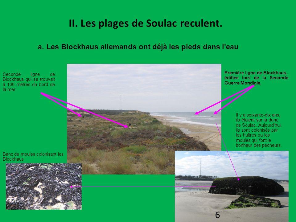 II. Les plages de Soulac reculent. Première ligne de Blockhaus, édifiée lors de la Seconde Guerre Mondiale. Seconde ligne de Blockhaus qui se trouvait