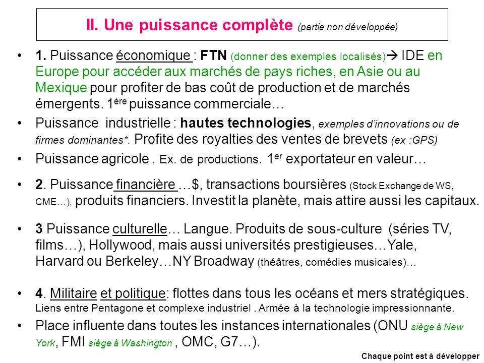 II. Une puissance complète (partie non développée) 1. Puissance économique : FTN (donner des exemples localisés) IDE en Europe pour accéder aux marché
