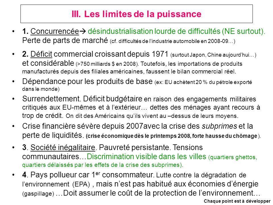 III. Les limites de la puissance 1. Concurrencée désindustrialisation lourde de difficultés (NE surtout). Perte de parts de marché (cf. difficultés de