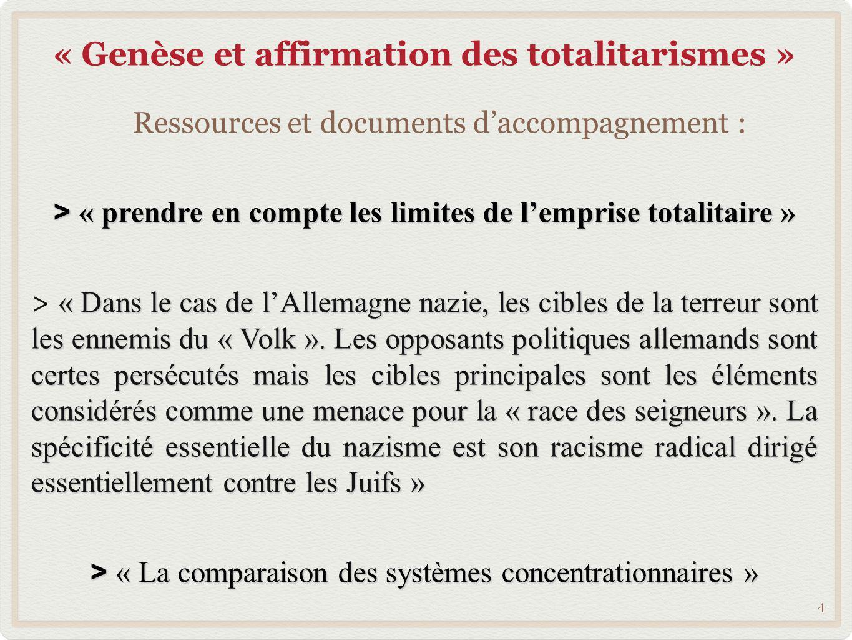« Genèse et affirmation des totalitarismes » 4 > « prendre en compte les limites de lemprise totalitaire » « Dans le cas de lAllemagne nazie, les cibl