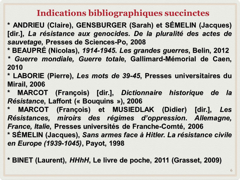 Indications bibliographiques succinctes 6 * ANDRIEU (Claire), GENSBURGER (Sarah) et SÉMELIN (Jacques) [dir.], La résistance aux genocides. De la plura