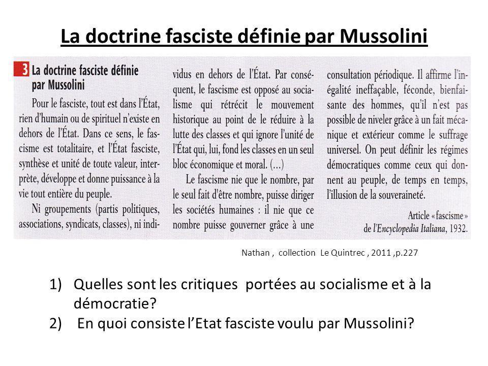 La doctrine fasciste définie par Mussolini 1)Quelles sont les critiques portées au socialisme et à la démocratie? 2) En quoi consiste lEtat fasciste v