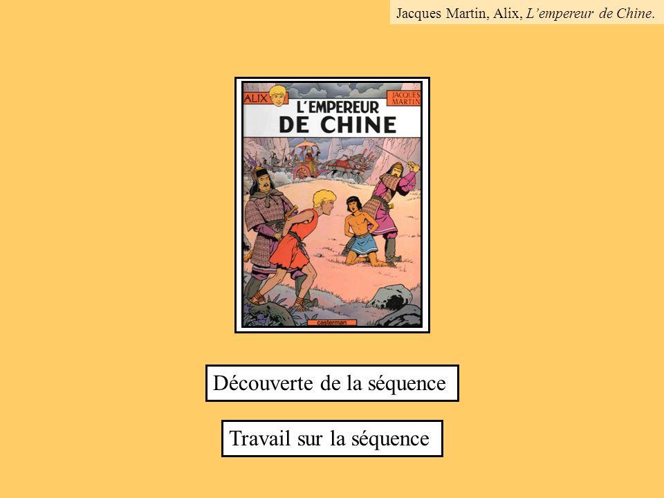 Découverte de la séquence Travail sur la séquence Jacques Martin, Alix, Lempereur de Chine.
