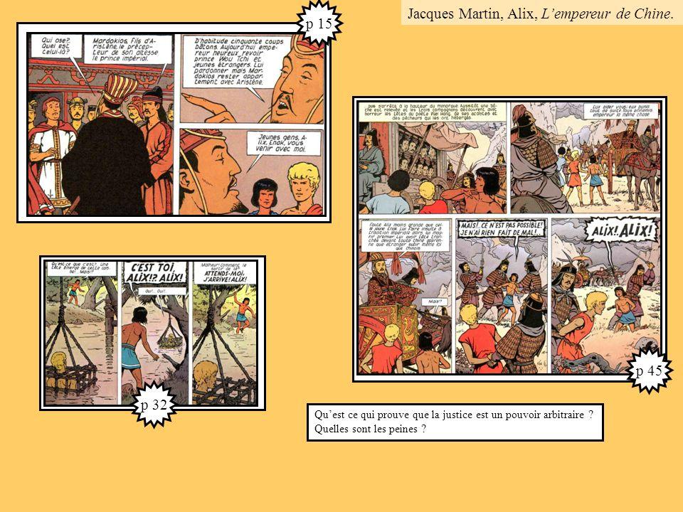 Quest ce qui prouve que la justice est un pouvoir arbitraire ? Quelles sont les peines ? p 15 p 32 p 45 Jacques Martin, Alix, Lempereur de Chine.