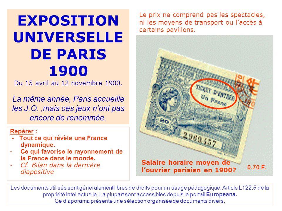 EXPOSITION UNIVERSELLE DE PARIS 1900 Du 15 avril au 12 novembre 1900. La même année, Paris accueille les J.O.,mais ces jeux nont pas encore de renommé