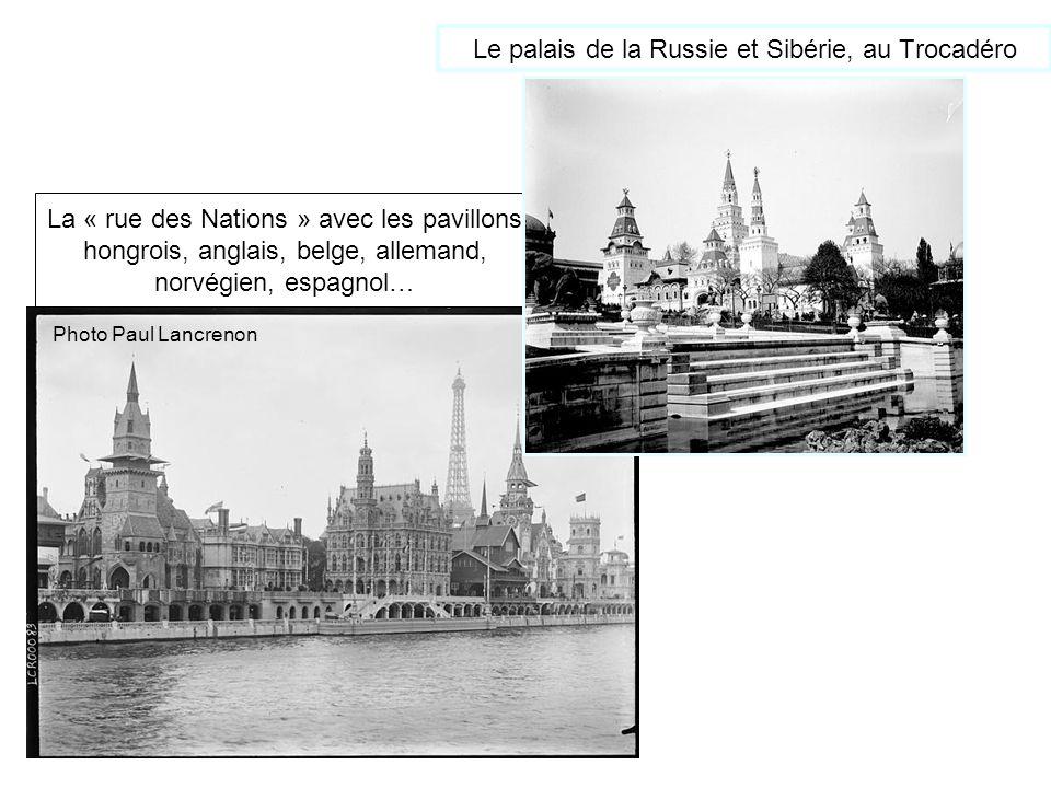 Le palais de la Russie et Sibérie, au Trocadéro La « rue des Nations » avec les pavillons hongrois, anglais, belge, allemand, norvégien, espagnol… Pho