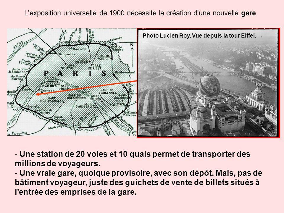 L'exposition universelle de 1900 nécessite la création d'une nouvelle gare. - Une station de 20 voies et 10 quais permet de transporter des millions d