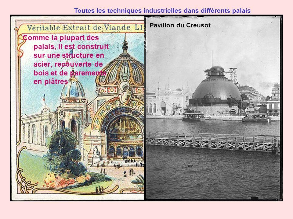Pavillon du Creusot Comme la plupart des palais, il est construit sur une structure en acier, recouverte de bois et de parements en plâtres Toutes les