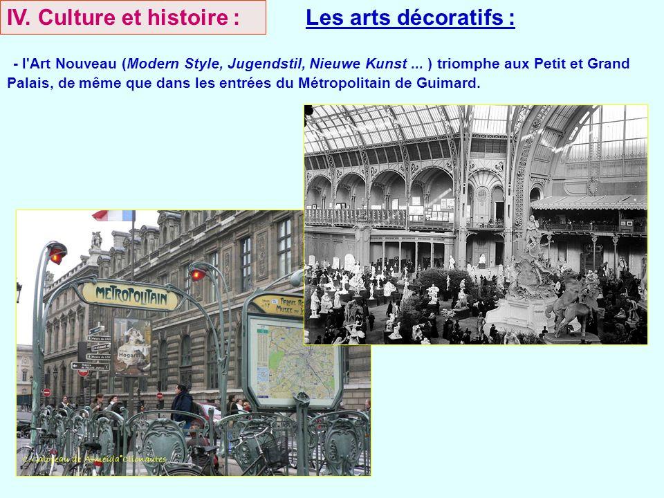 - l'Art Nouveau (Modern Style, Jugendstil, Nieuwe Kunst... ) triomphe aux Petit et Grand Palais, de même que dans les entrées du Métropolitain de Guim