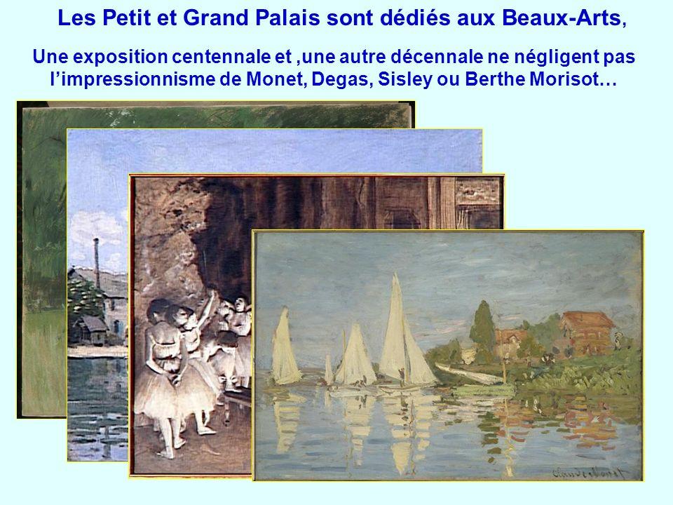 Une exposition centennale et,une autre décennale ne négligent pas limpressionnisme de Monet, Degas, Sisley ou Berthe Morisot… Les Petit et Grand Palai