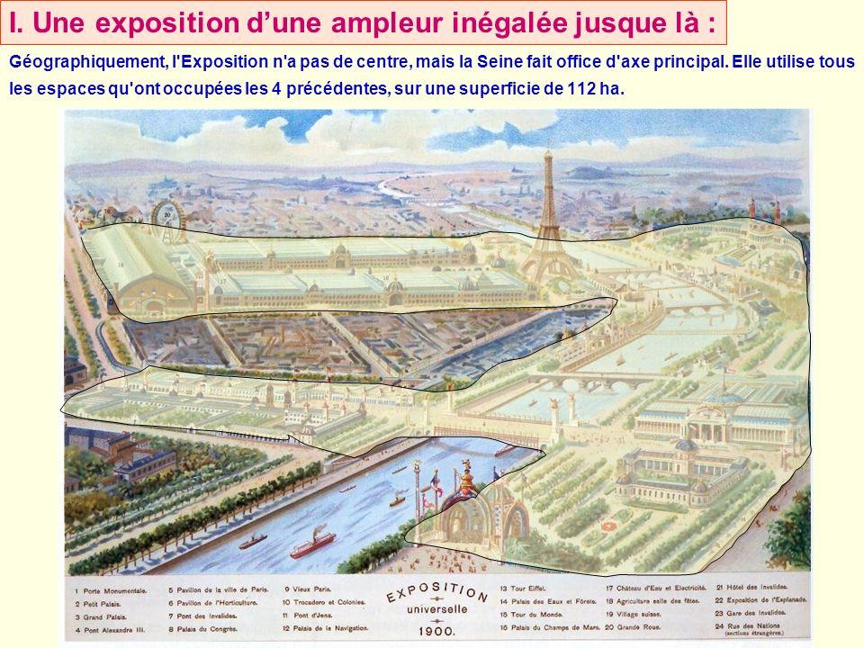 Géographiquement, l'Exposition n'a pas de centre, mais la Seine fait office d'axe principal. Elle utilise tous les espaces qu'ont occupées les 4 précé