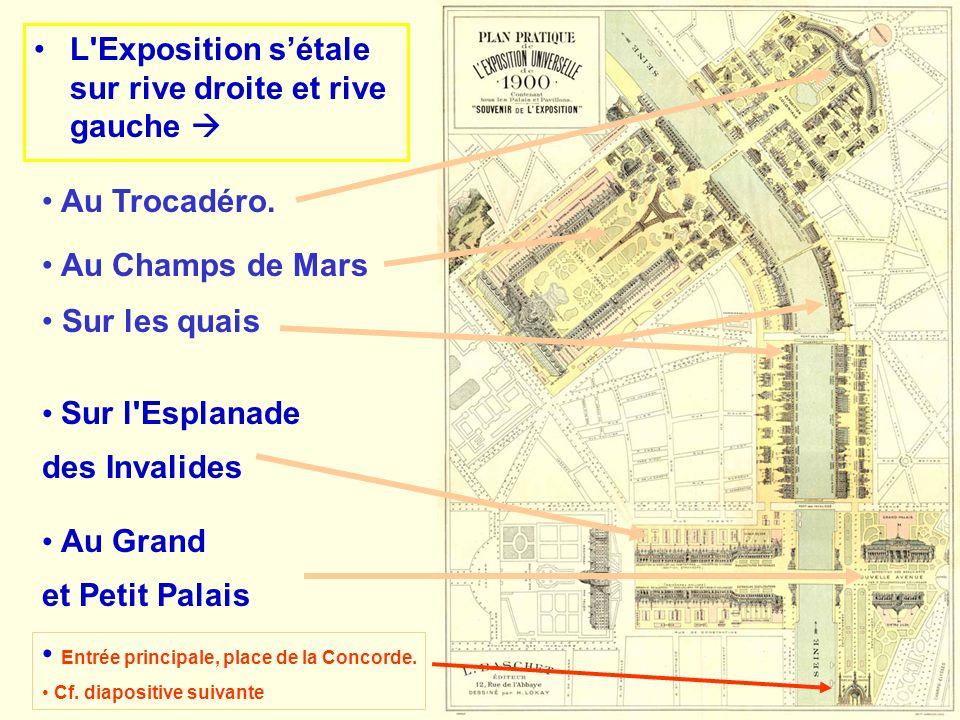 L'Exposition sétale sur rive droite et rive gauche Sur l'Esplanade des Invalides Sur les quais Au Grand et Petit Palais Au Trocadéro. Au Champs de Mar
