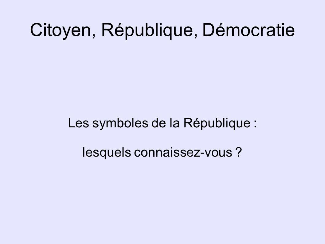 Marianne Symbole apparu à la Révolution (Marie-Anne, prénom très répandu) Bonnet phrygien : symbole de liberté (esclaves affranchis en Grèce) Bustes dans les mairies, timbres, documents officiels...