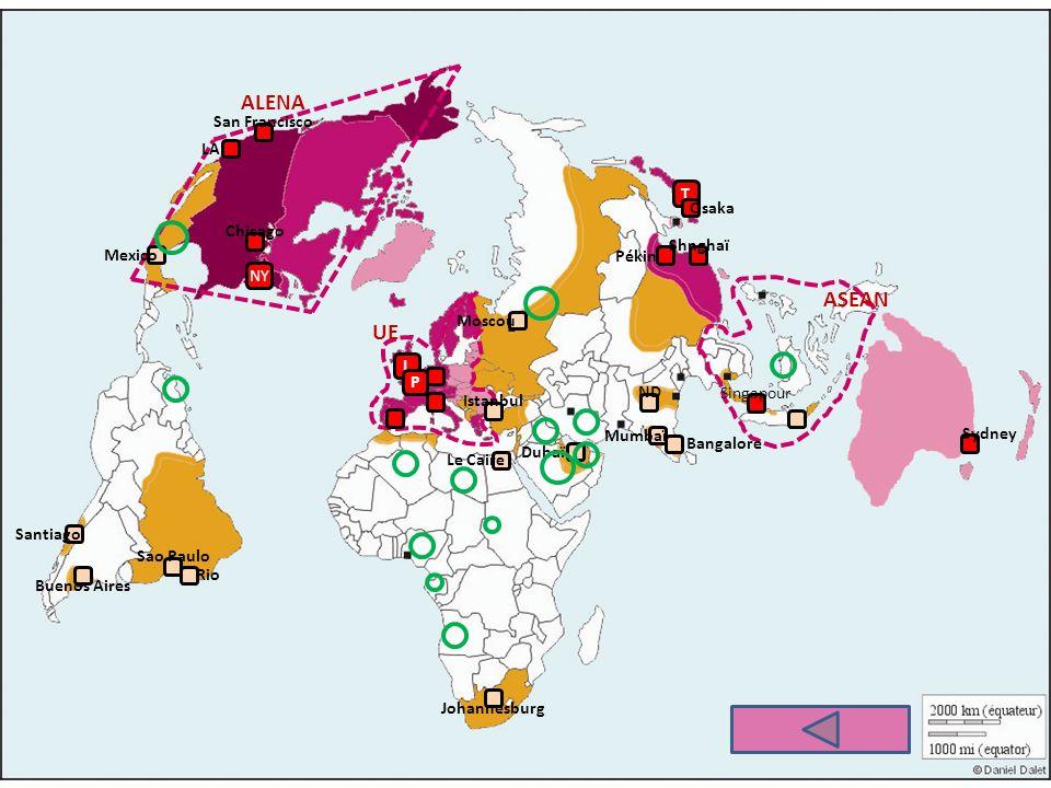 ALENA UE ASEAN NY L P T LA Sydney San Francisco Chicago Osaka Singapour Sao Paulo Rio Buenos Aires Santiago Mexico Le Caire Istanbul ND Mumbaï Dubaï J