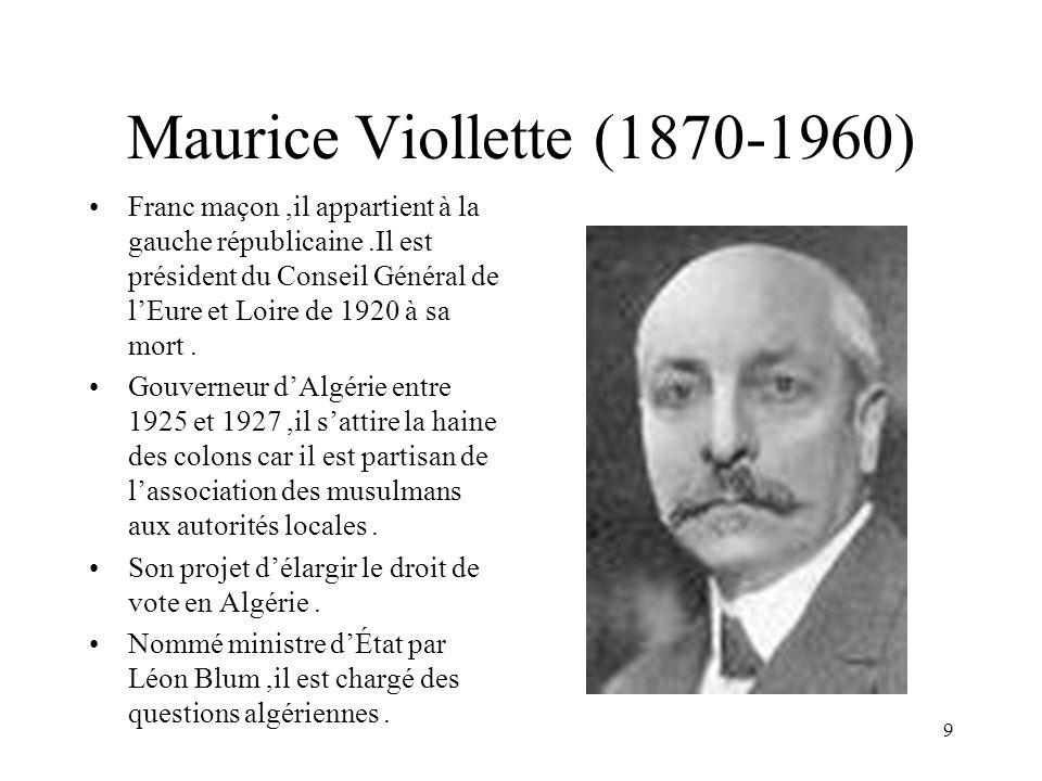 9 Maurice Viollette (1870-1960) Franc maçon,il appartient à la gauche républicaine.Il est président du Conseil Général de lEure et Loire de 1920 à sa