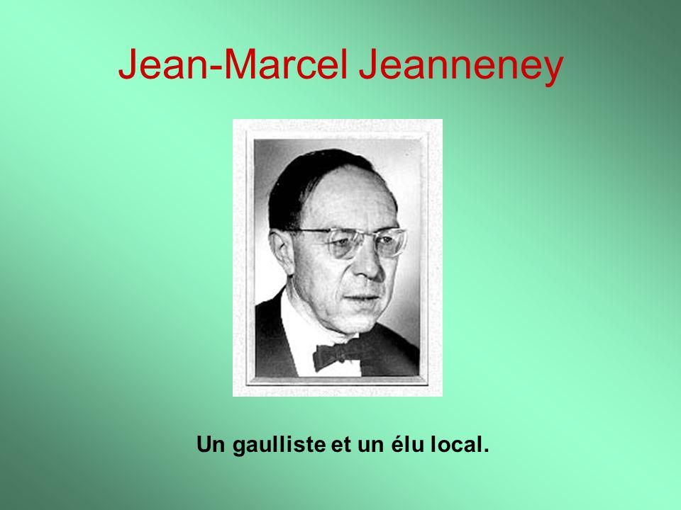 Jean-Marcel Jeanneney Un gaulliste et un élu local.