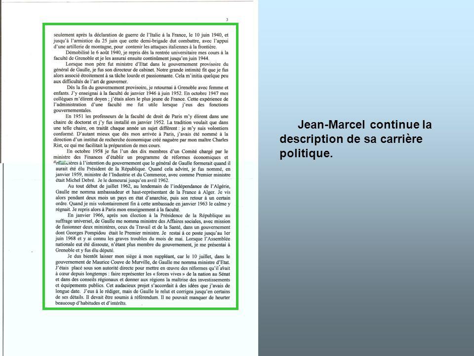Jean-Marcel continue la description de sa carrière politique.