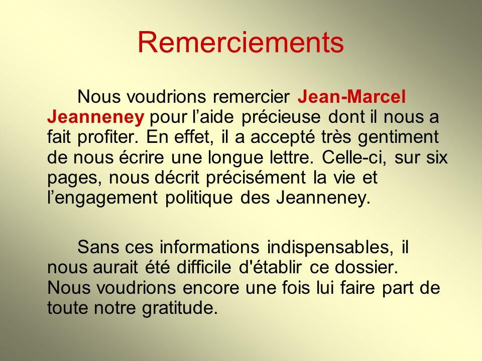 Remerciements Nous voudrions remercier Jean-Marcel Jeanneney pour laide précieuse dont il nous a fait profiter. En effet, il a accepté très gentiment