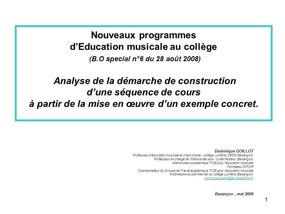 Nouveaux programmes dEducation musicale au collège (B.O special n°6 du 28 août 2008) Analyse de la démarche de construction dune séquence de cours à p