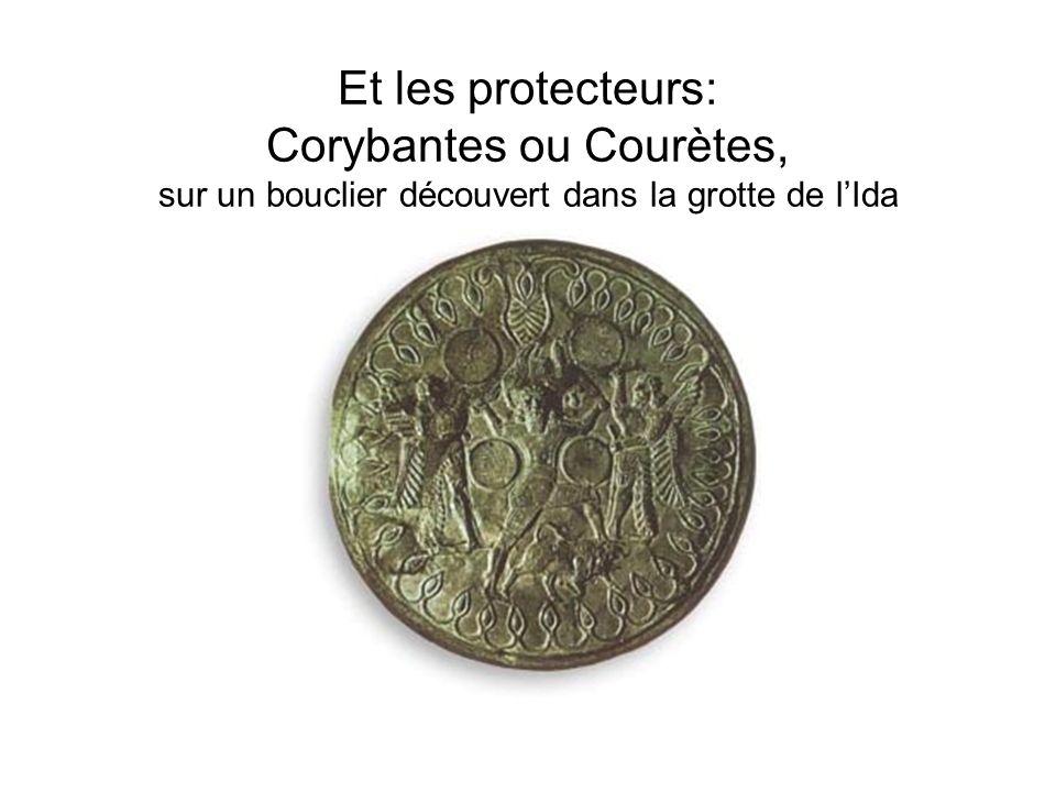 Et les protecteurs: Corybantes ou Courètes, sur un bouclier découvert dans la grotte de lIda