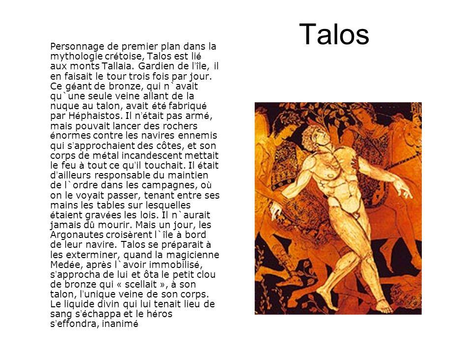 Talos Personnage de premier plan dans la mythologie cr é toise, Talos est li é aux monts Tallaia.