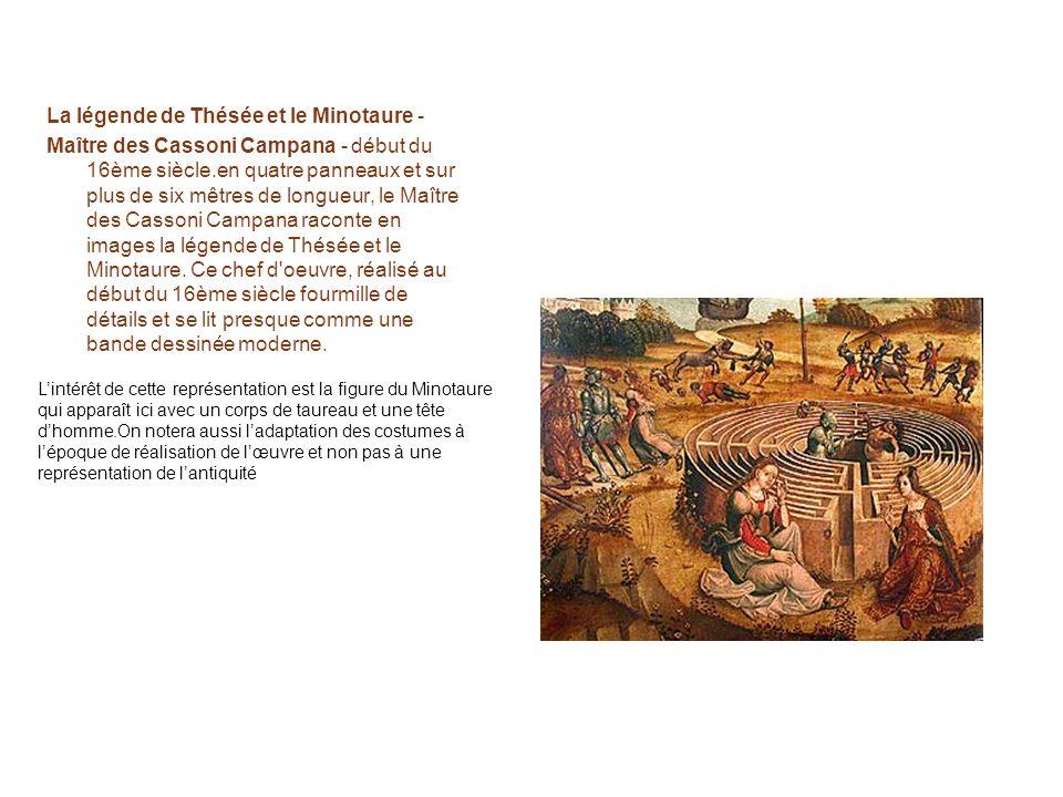 La légende de Thésée et le Minotaure - Maître des Cassoni Campana - début du 16ème siècle.en quatre panneaux et sur plus de six mêtres de longueur, le Maître des Cassoni Campana raconte en images la légende de Thésée et le Minotaure.