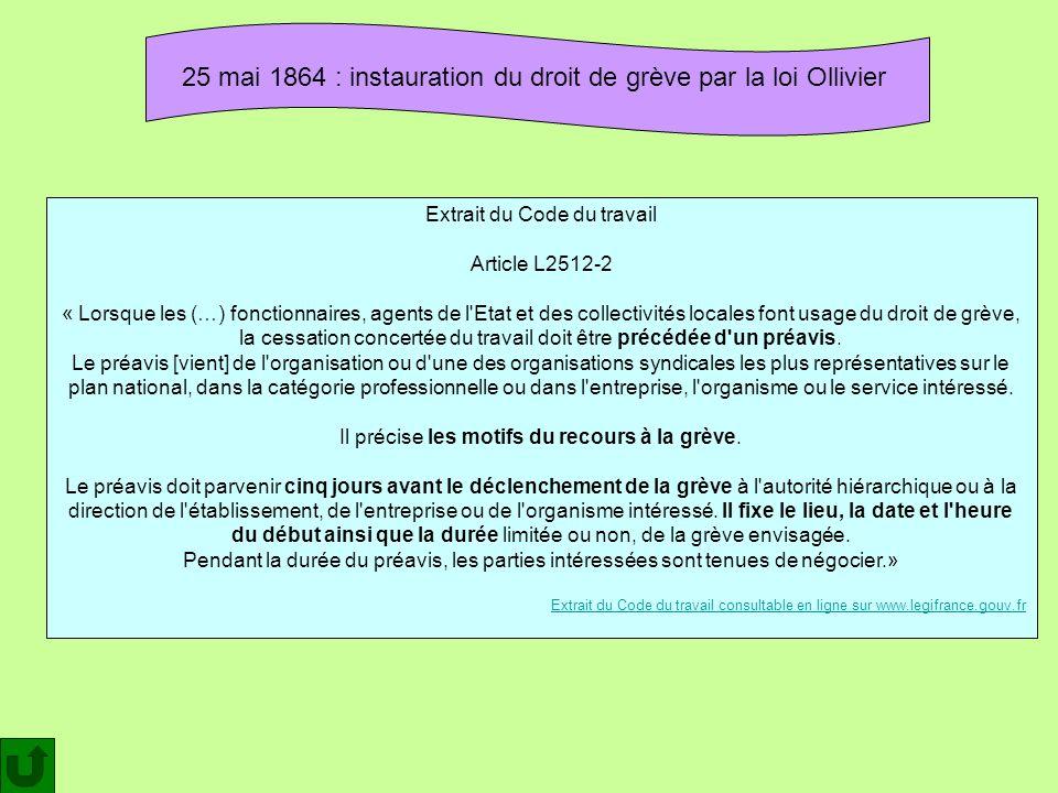 Extrait du Code du travail Article L2512-2 « Lorsque les (…) fonctionnaires, agents de l'Etat et des collectivités locales font usage du droit de grèv