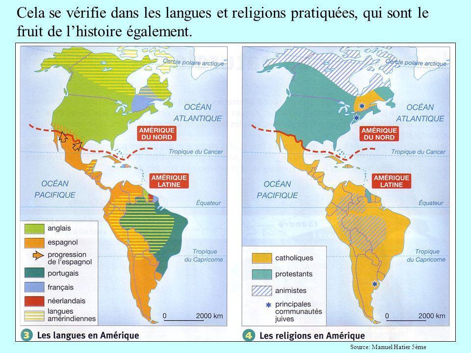 Cela se vérifie dans les langues et religions pratiquées, qui sont le fruit de lhistoire également. Source: Manuel Hatier 5ème