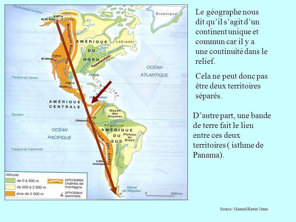 Le géographe nous dit quil sagit dun continent unique et commun car il y a une continuité dans le relief. Cela ne peut donc pas être deux territoires