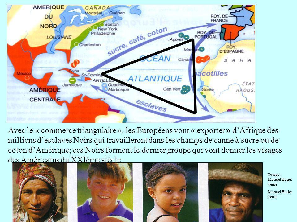 Si lhistoire est commune, celle-ci donne limage au XXIème siècle dun continent marqué par un mélange, un « métissage » de la population américaine.