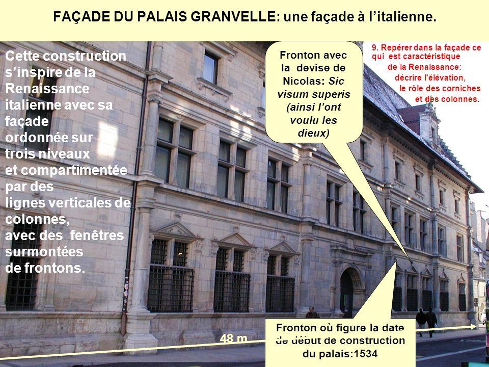 FAÇADE DU PALAIS GRANVELLE: une façade à litalienne. Fronton où figure la date de début de construction du palais:1534 Fronton avec la devise de Nicol