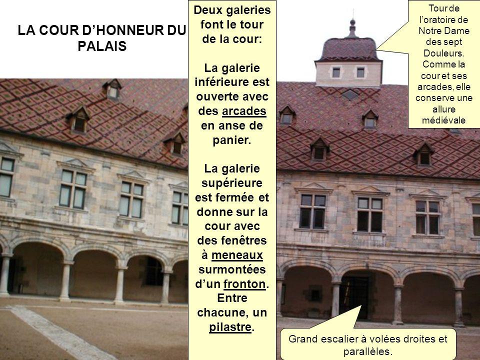 LA COUR DHONNEUR DU PALAIS Tour de loratoire de Notre Dame des sept Douleurs. Comme la cour et ses arcades, elle conserve une allure médiévale Grand e