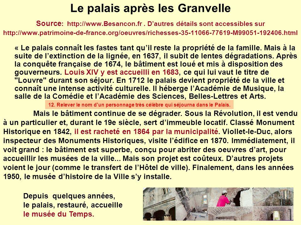 Le palais après les Granvelle Source : http://www.Besancon.fr. Dautres détails sont accessibles sur http://www.patrimoine-de-france.org/oeuvres/riches