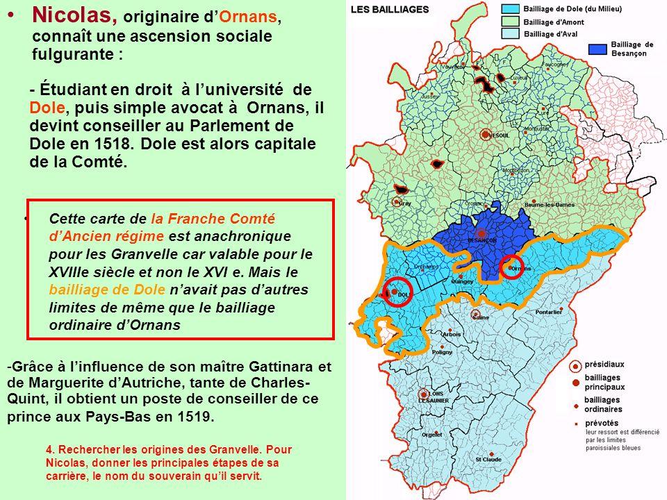 Nicolas, originaire dOrnans, connaît une ascension sociale fulgurante : Cette carte de la Franche Comté dAncien régime est anachronique pour les Granv