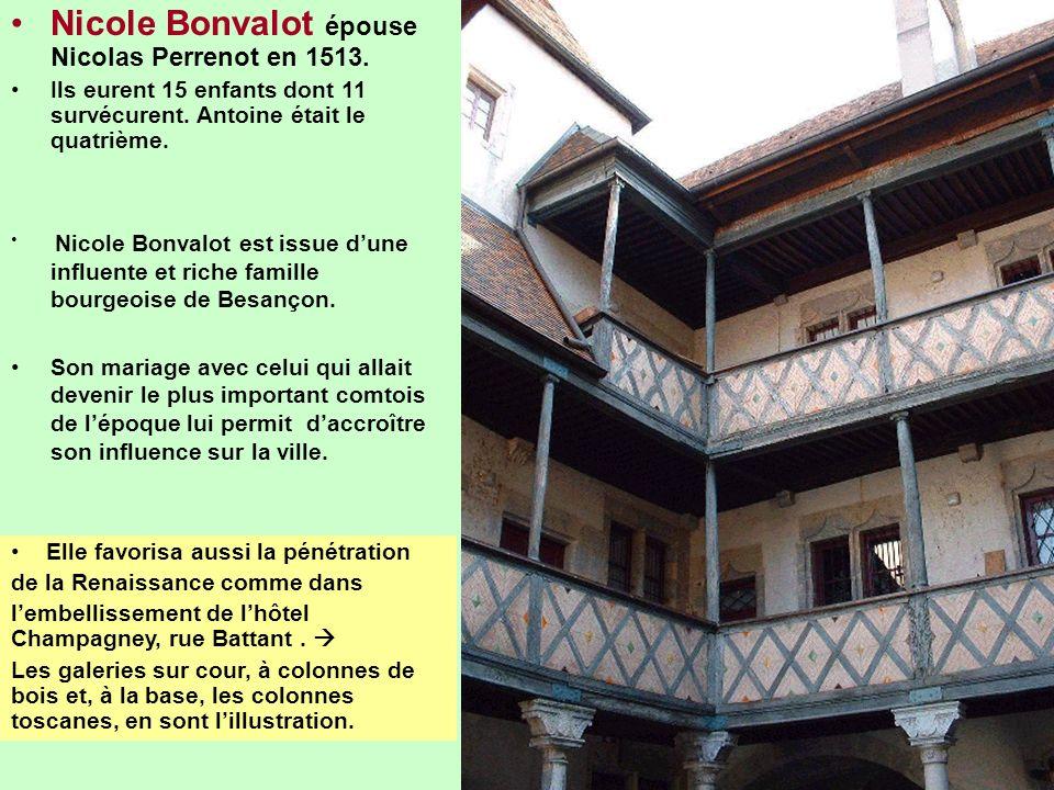 Nicole Bonvalot est issue dune influente et riche famille bourgeoise de Besançon. Son mariage avec celui qui allait devenir le plus important comtois