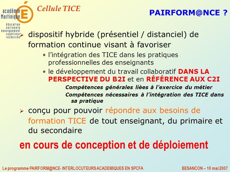 Cellule TICE Le programme PAIRFORM@NCE- INTERLOCUTEURS ACADEMIQUES EN SPCFA BESANCON – 10 mai 2007 PAIRFORM@NCE ? dispositif hybride (présentiel / dis