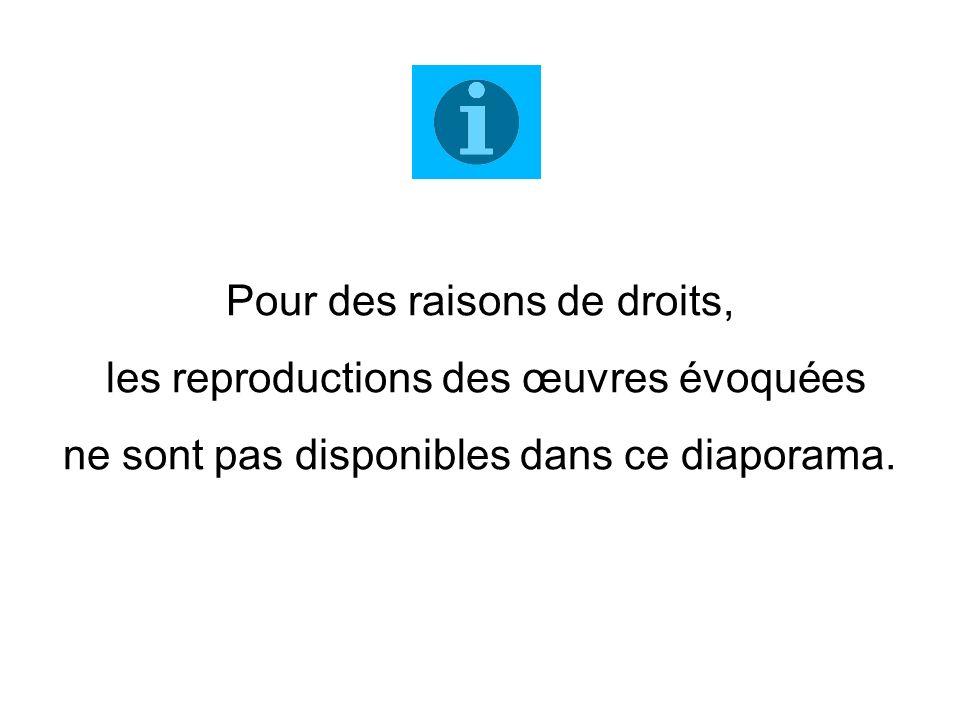Pour des raisons de droits, les reproductions des œuvres évoquées ne sont pas disponibles dans ce diaporama.
