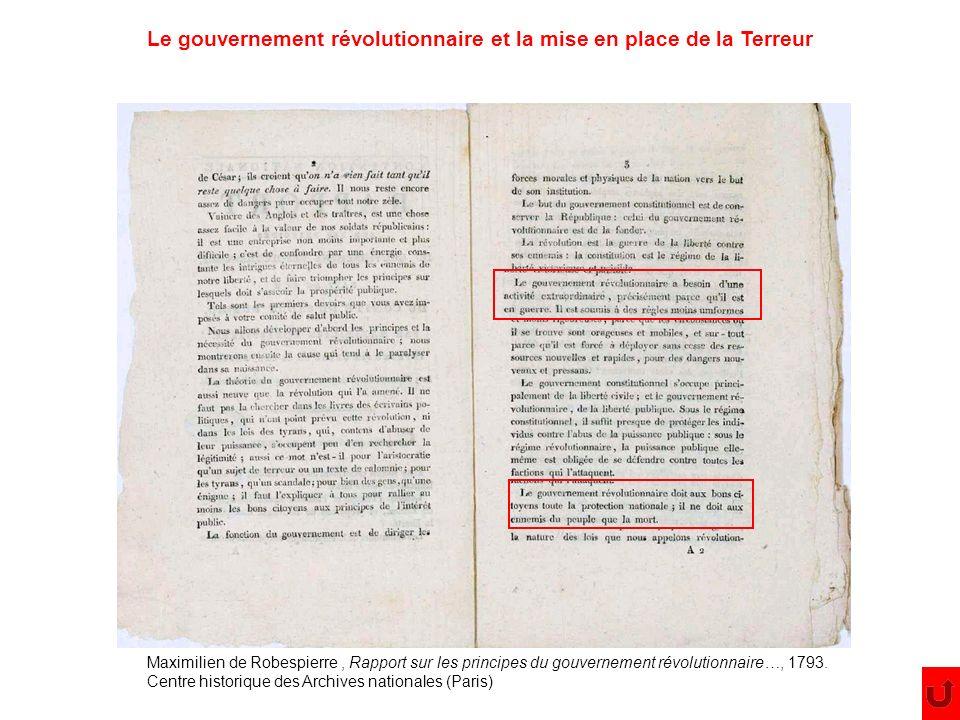 Le gouvernement révolutionnaire et la mise en place de la Terreur Maximilien de Robespierre, Rapport sur les principes du gouvernement révolutionnaire