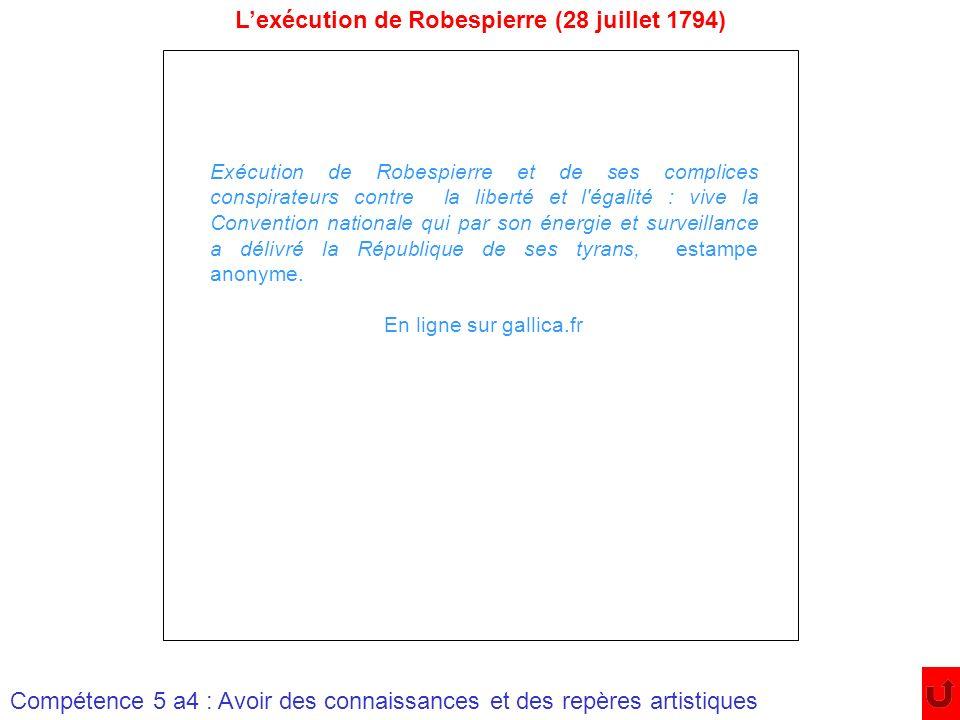 Lexécution de Robespierre (28 juillet 1794) Exécution de Robespierre et de ses complices conspirateurs contre la liberté et l'égalité : vive la Conven