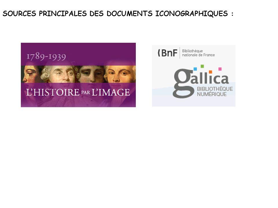 SOURCES PRINCIPALES DES DOCUMENTS ICONOGRAPHIQUES :